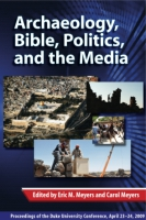 Cover for Archaeology, Bible, Politics, and the Media