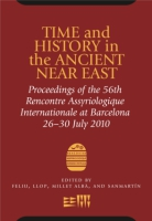 Cover image for Time and History in the Ancient Near East: Proceedings of the 56th Rencontre Assyriologique Internationale, Barcelona, July 26th-30th, 2010 Edited by Lluis Feliu, J. Llop, A. Millet Albà, and Joaquin Sanmartín