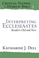 Cover for Interpreting Ecclesiastes: Readers Old and New