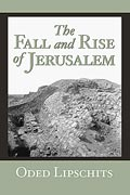 Cover image for The Fall and Rise of Jerusalem: Judah under Babylonian Rule By Oded Lipschits