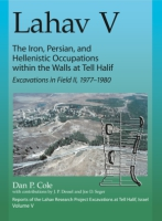 Cover for Lahav V: The Iron, Persian, and Hellenistic Occupation within the Walls at Tell Halif
