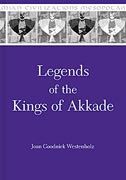 Cover image for Legends of the Kings of Akkade: The Texts By Joan Goodnick Westenholz