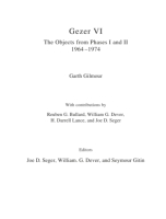 Cover image for Gezer VI: The Objects: The Objects from Phases I and II (1964–74) By Garth Gilmour, Edited by Joe D. Seger, William G. Dever, and Seymour Gitin