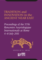 Cover image for Tradition and Innovation in the Ancient Near East: Proceedings of the 57th Rencontre Assyriologique International at Rome, 4-8 July 2011 Edited by Alfonso Archi