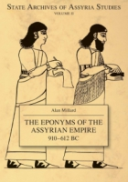 Cover image for The Eponyms of the Assyrian Empire 910-612 B.C. By Alan R. Millard
