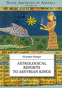 Cover image for Astrological Reports to Assyrian Kings By Hermann Hunger