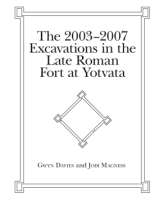 Cover image for The 2003-2007 Excavations in the Late Roman Fort at Yotvata By Gwyn Davies and Jodi Magness
