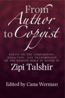 Cover image for From Author to Copyist: Composition, Redaction, and Transmission of the Hebrew Bible: Studies in Honor of Zipi Talshir Edited by Cana Werman