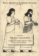 Cover image for The King's Magnates: A Study of the Highest Officials of the Neo-Assyrian Empire By Raija Mattila