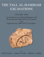 Cover image for The Tall al-Hammam Excavations, Volume 1: An Introduction to Tall al-Hammam: Seven Seasons (2005–2011) of Ceramics and Eight Seasons (2005–2012) of Artifacts from Tall al-Hammam By Steven Collins, Carroll Kobs, and ByMichael Luddeni
