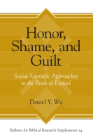 Cover image for Honor, Shame, and Guilt: Social-Scientific Approaches to the Book of Ezekiel By Daniel Y. Wu