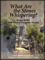 Cover image for What Are the Stones Whispering?: Ramat Raḥel: 3,000 Years of Forgotten History Edited by Oded Lipschits, Yuval Gadot, Benjamin Arubas, and Manfred Oeming