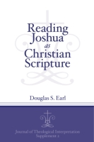 Cover image for Reading Joshua as Christian Scripture By Douglas S. Earl