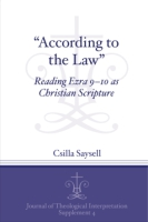 Cover image for According to the Law: Reading Ezra 9-10 as Christian Scripture By Csilla Saysell