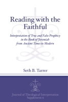 Cover image for Reading with the Faithful: Interpretation of True and False Prophecy in the Book of Jeremiah from Ancient to Modern Times By Seth B. Tarrer