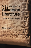 Cover image for An Introduction to Akkadian Literature: Contexts and Content By Alan Lenzi