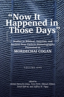 "Cover image for ""Now It Happened in Those Days"": Studies in Biblical, Assyrian, and Other Ancient Near Eastern Historiography Presented to Mordechai Cogan on His 75th Birthday Edited by Amitai Baruchi-Unna, Tova L. Forti, Shmuel Ahituv, and Israel Eph'al"