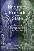 Cover image for Enemies and Friends of the State: Ancient Prophecy in Context Edited by Christopher A. Rollston