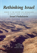 Cover image for Rethinking Israel: Studies in the History and Archaeology of Ancient Israel in Honor of Israel Finkelstein Edited by Oded Lipschits, Yuval Gadot, and Matthew J. Adams