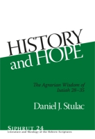Cover image for History and Hope: The Agrarian Wisdom of Isaiah 28-35 By Daniel J. Stulac