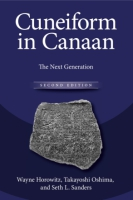 Cover image for Cuneiform in Canaan: The Next Generation By Wayne Horowitz, Takayoshi Oshima, and BySeth Sanders