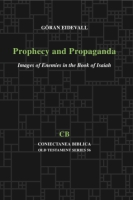 Cover image for Prophecy and Propaganda: Images of Enemies in the Book of Isaiah By Goeran Eidevall