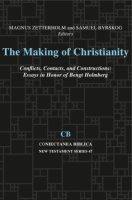Cover for The Making of Christianity: Conflicts, Contacts, and Constructions
