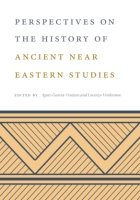 Cover image for Perspectives on the History of Ancient Near Eastern Studies Edited by Agnès Garcia-Ventura and Lorenzo Verderame