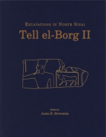 Cover image for Tell el-Borg II: Excavations in North Sinai Edited by James K. Hoffmeier