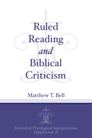 Cover image for Ruled Reading and Biblical Criticism By Matthew T. Bell