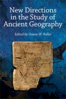 Cover image for New Directions in the Study of Ancient Geography Edited by Duane W. Roller