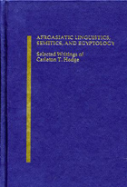 Cover image for Afroasiatic Linguistics, Semitics, and Egyptology: Selected Writings of Carleton T. Hodge Edited by Scott Noegel and Alan S. Kaye