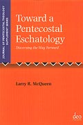 Cover for Toward a Pentecostal Eschatology