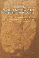 Cover image for Studies in Ancient Near Eastern World View and Society: Presented to Marten Stol on the Occasion of his 65th Birthday Edited by R. J. van der Spek