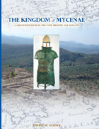 Cover image for The Kingdom of Mycenae: A Great Kingdom in the Late Bronze Aegean By Jorrit M. Kelder