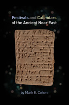 Cover image for Festivals and Calendars of the Ancient Near East By Mark Cohen