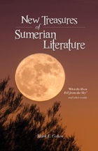 Cover image for New Treasures of Sumerian Literature: When the Moon Fell from the Sky and Other Works By Mark Cohen