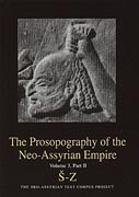 Cover image for The Prosopography of the Neo-Assyrian Empire, Volume 3, Part 2: S-Z Edited by Heather Baker