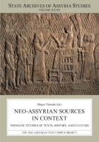 Cover image for Neo-Assyrian Sources in Context: Thematic Studies of Texts, History, and Culture  By Shigeo Yamada