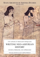 Cover image for Writing Neo-Assyrian History: Sources, Problems, and Approaches Edited by Giovanni Battista Lanfranchi, Raija Mattila, and Robert Rollinger