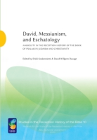 Cover image for David, Messianism, and Eschatology: Ambiguity in the Reception History of the Book of Psalms in Judaism and Christianity Edited by Erkki Koskenniemi and David Willgren Davage
