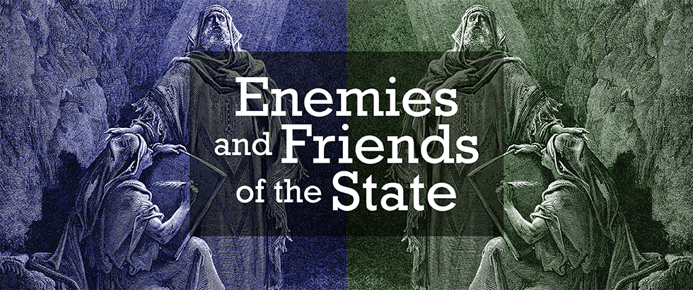 Enemies and Friends of the State